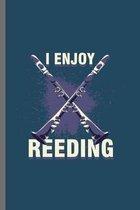 I enjoy Reeding