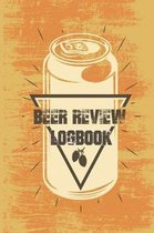 Beer Review Logbook: Rate and Record Your Favorite Brews, Beer Journal, Beer Tasting Journal, Festival Diary & Notebook