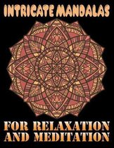 Intricate Mandalas for Relaxation and Meditation: Adult Coloring Book 100 Mandala Images Stress Management Coloring Book For Relaxation, Meditation, H