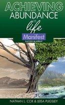 Achieving Abundance in Life: Manifest Success Blueprint - Achieving Abundance in Life