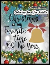 Christmas Is The Favorite Time Of The Year Christmas Coloring Book for Adults