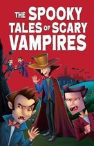The Spooky Tales of Scary Vampires