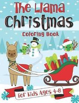 The Llama Christmas Coloring Book for Kids Ages 4-8: A Fun Gift Idea for Kids - Christmas Season Coloring Pages for Kids Ages 4-8