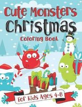 Cute Monsters Christmas Coloring Book for Kids Ages 4-8: A Fun Gift Idea for Kids - Christmas Season Coloring Pages for Boys and Girls Ages 4-8