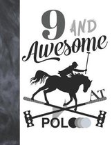 9 And Awesome At Polo: Horseback Ball & Mallet College Ruled Composition Writing School Notebook - Gift For Polo Players