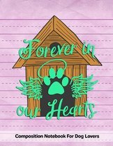 Forever In Our Hearts: Composition Notebook For Dog Lovers