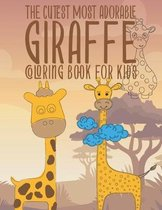 The Cutest Most Adorable Giraffe Coloring Book For Kids