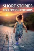Short Stories Collection for Kids: Best Short Stories and Collections Every kid Should Read, Popular Children's Stories