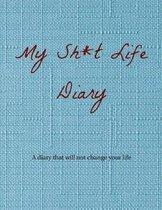 My Sh*t Life Diary