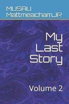 My Last Story: Volume 2