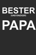 Bester und Einziger Papa: Wochenkalender A5 f�r den besten Papa der Welt zum Vatertag oder als kleine Aufmerksamkeit f�r deinen Vater mit etwas