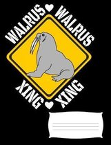 Walrus Xing: Walrus Notebook Journal for Walrus Lovers, 7.44'' x 9.69'' Composition Book, College Ruled for School, Work and Journali
