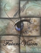 FutureVision: Vision Board Book To Help Visualize Achieve Goals Realize Dreams and Provide Motivating Inspiration