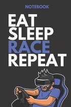 Notebook EAT SLEEP RACE REPEAT: all-purpose daily Notebook