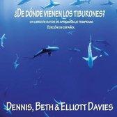 �De D�nde Vienen los Tiburones?: (un libro de datos de aprendizaje temprano) - Edici�n en Espa�ol
