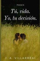 T�, Vida.: Yo, tu decisi�n.