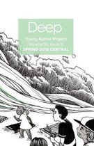 Deep Young Author Project Volume 11, Issue 1: Spring 2018 Central