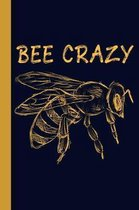 Bee Crazy: Honey Bee 6x9 120 Page College Ruled Beekeeper Notebook