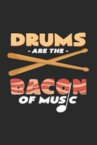 Drums are the bacon of music: 6x9 - dotgrid - dot grid paper - notebook - notes