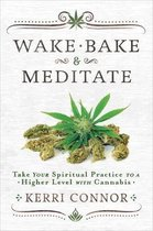 Wake, Bake and Meditate