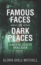 Famous Faces in Dark Places: A Mental Health Brag Book