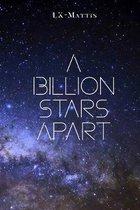 Billion Stars Apart