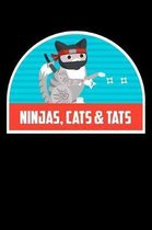 Ninjas Cats & Tats: Funny Notebook for Cat Owners and Tattoo Lovers