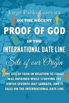 Proof of God in the International Date Line: Site of our Origin