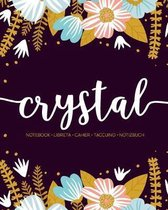 Crystal: Notebook - Libreta - Cahier - Taccuino - Notizbuch: 110 pages paginas seiten pagine: Modern Florals First Name Noteboo