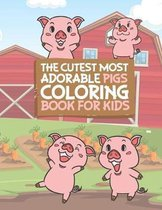 The Cutest Most Adorable Pigs Coloring Book For Kids