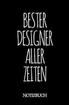 Bester Designer Aller Zeiten Notizbuch: A5 auf 120 Seiten I liniert I Skizzenbuch I super zum Zeichnen oder notieren I Geschenkidee f�r die Liebsten I