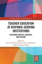 Teacher Education at Hispanic-Serving Institutions