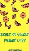 Secret of Success (Weight Loss)