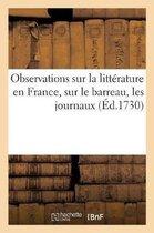 Observations sur la litterature en France, sur le barreau, les journaux