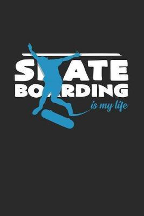 Skateboarding is my life: 6x9 Skateboarding - grid - squared paper - notebook - notes