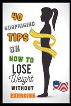 How To Lose Weight Without Exercise: 40 Surprising Ways to Lose Weight Without Exercise