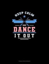 Keep Calm And Dance It Out: Cornell Notes Notebook