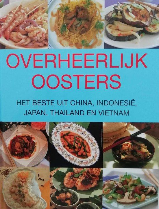 Boek cover Overheerlijk Oosters - Het beste uit China, Indonesië, Japan, Thailand en Vietnam van Redactie Rebo (Hardcover)