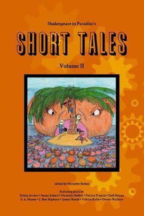 Shakespeare in Paradise's Short Tales Vol. II