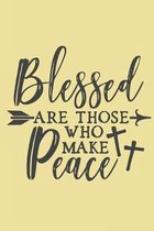 Blessed Are Those Who Make Peace: Wide Ruled Composition Notebook