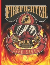 Firefighter Life Saver: The notebook college ruled for each fireman and friend of the fire brigade firefigther.
