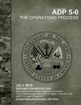 Army Doctrine Publication ADP 5-0 The Operations Process July 2019