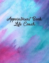 Appointment Book Life Coach: Undated 52-Week Hourly Schedule Calendar