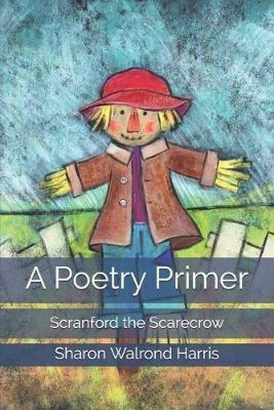 A Poetry Primer: Scranford the Scarecrow