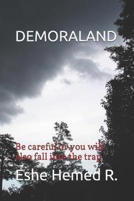 Demoraland: Be careful or you will also fall into the trap