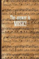 The Answer is Music: Sheet music book DIN-A5 with 100 pages of empty staves for music students and composers to note music and melodies