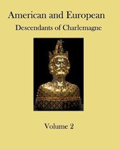 American and European Descendants of Charlemagne - Volume 2: Generations 32 to 40