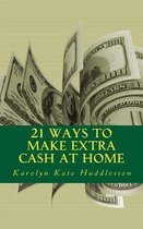 21 Ways to Make Extra Cash at Home: Make money from the comfort of your home