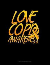 Love COPD Awareness: Unruled Composition Book