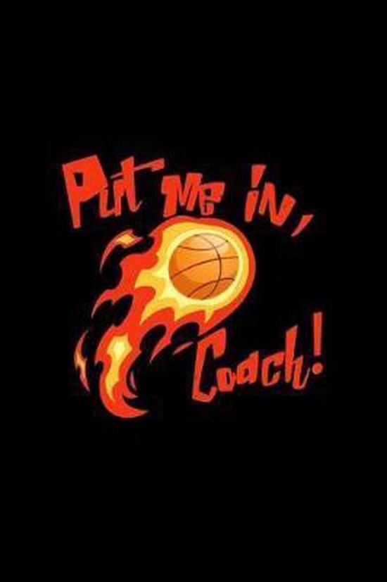 Put me in, Coach!